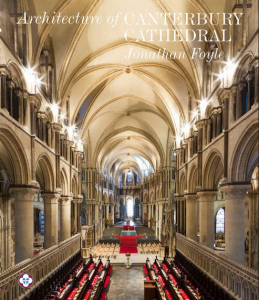 Architecture of Canterbury Cathedral by Jonathan Foyle